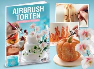 """""""Airbrush-Torten. Dekorieren mit der Spritzpistole"""", ISBN 978-3-941656-47-5, Softcover, 100 Seiten"""