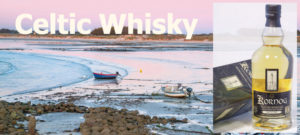 Celtic Whisky – unverwechselbar & international prämiert