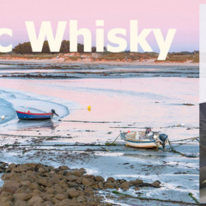 Celtic Whisky – unverwechselbar & international prämiert